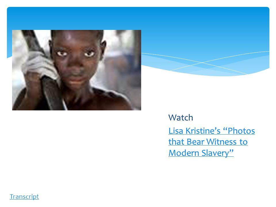 Watch Lisa Kristine's Photos that Bear Witness to Modern Slavery Transcript