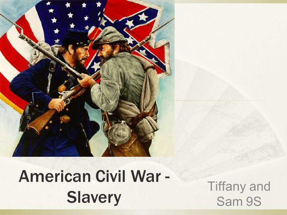 American Civil War - Slavery Tiffany and Sam 9S