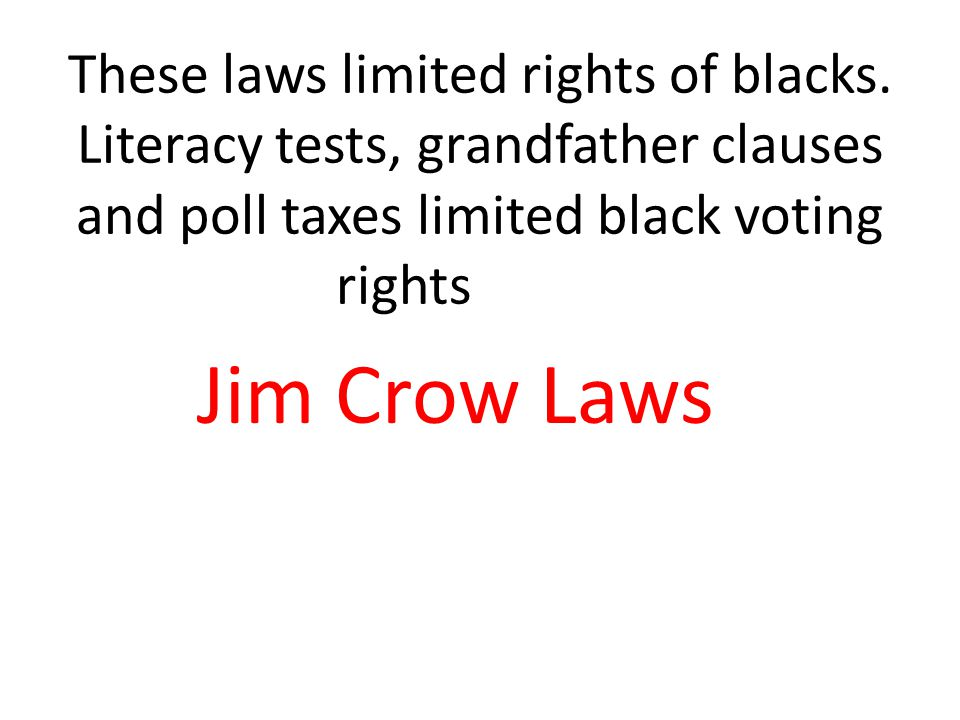 These laws limited rights of blacks.
