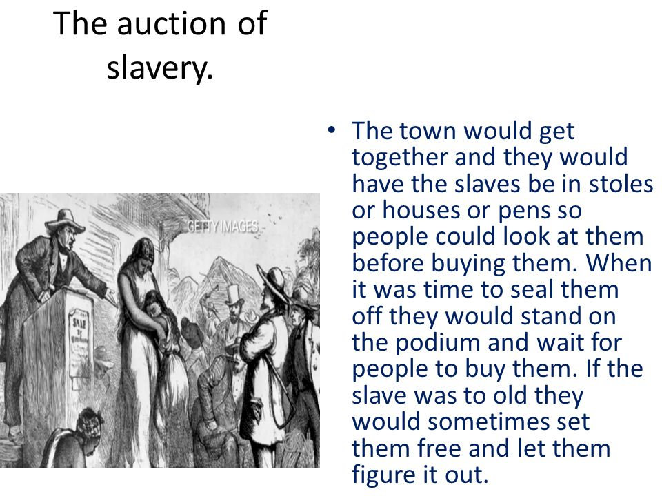 The auction of slavery.