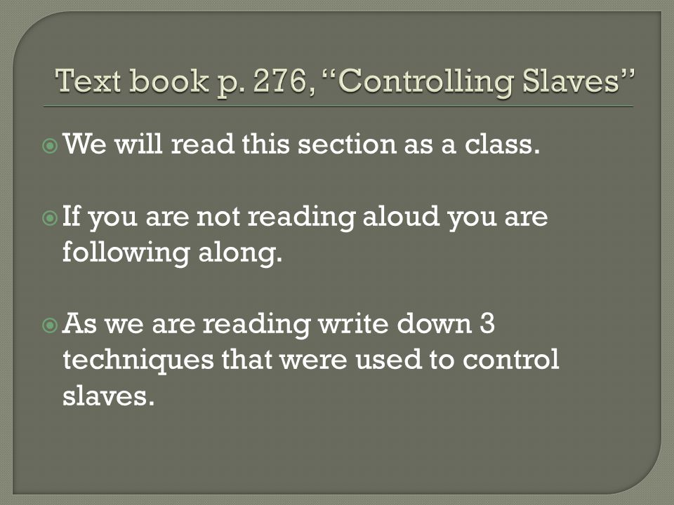  We will read this section as a class.  If you are not reading aloud you are following along.