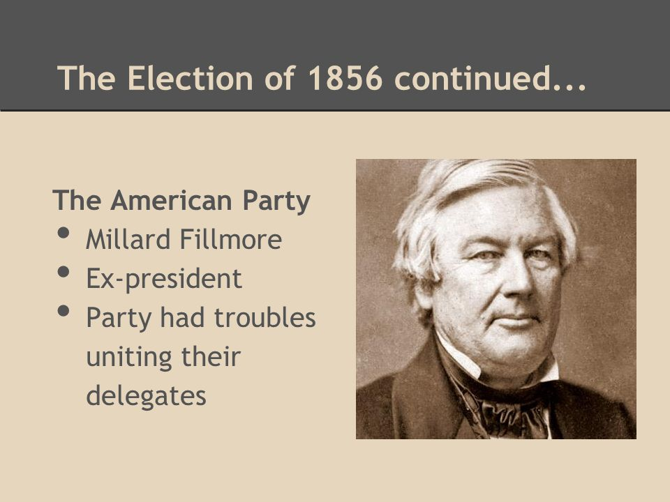The Election of 1856 continued...