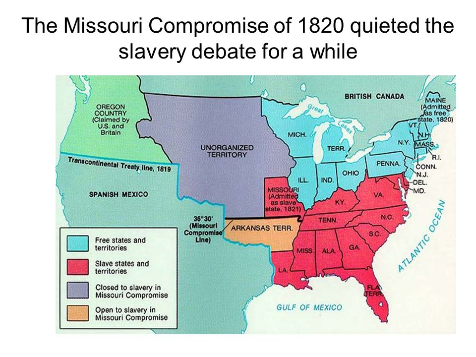 The Missouri Compromise of 1820 quieted the slavery debate for a while