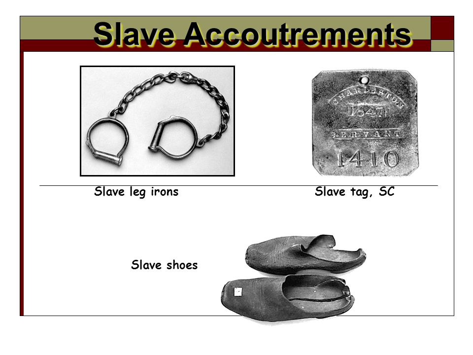 Slave tag, SC Slave Accoutrements Slave leg irons Slave shoes