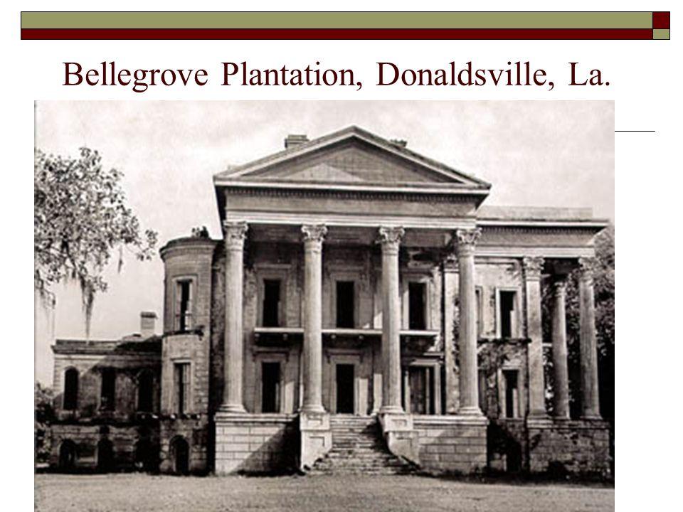 Bellegrove Plantation, Donaldsville, La.