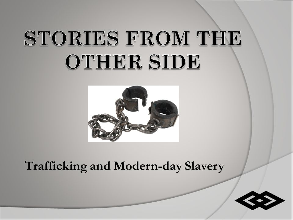 Trafficking and Modern-day Slavery