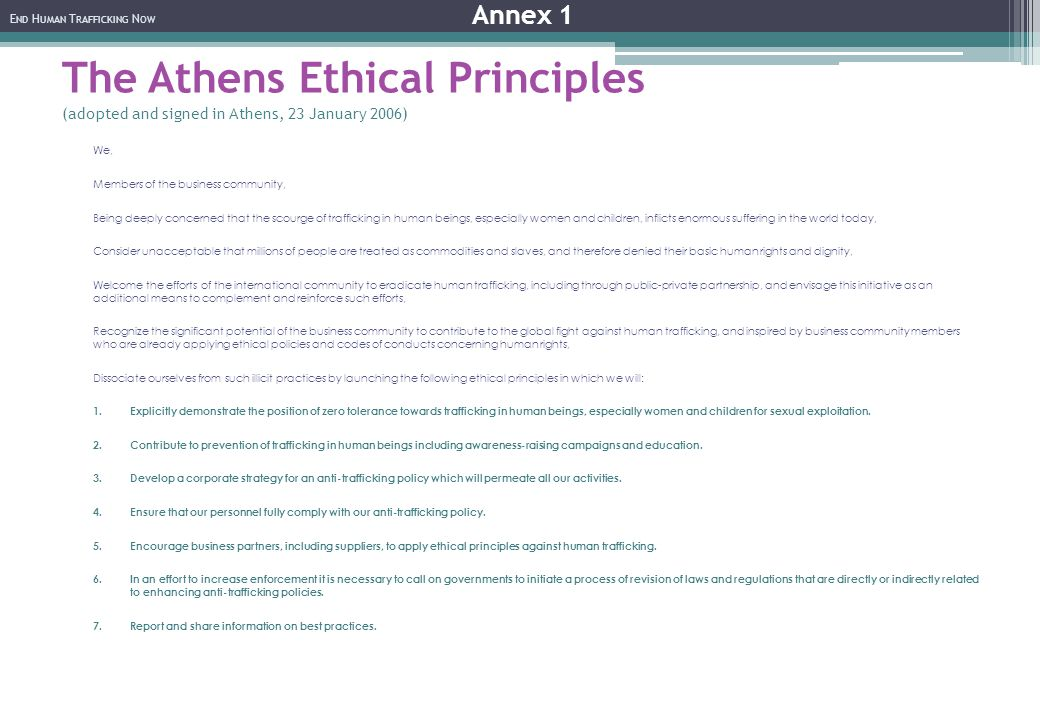 The Athens Ethical Principles (adopted and signed in Athens, 23 January 2006) We, Members of the business community, Being deeply concerned that the s