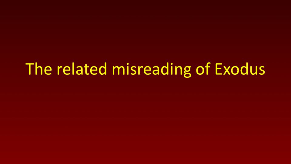 The related misreading of Exodus