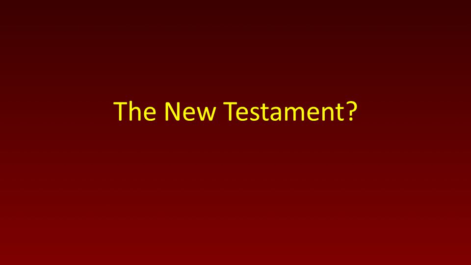 The New Testament?