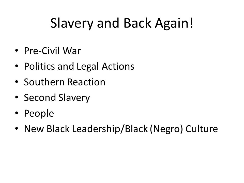 Slavery and Back Again.