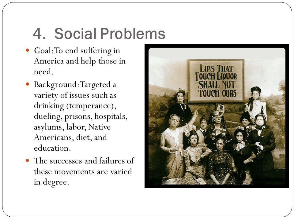 4.Social Problems Goal: To end suffering in America and help those in need.