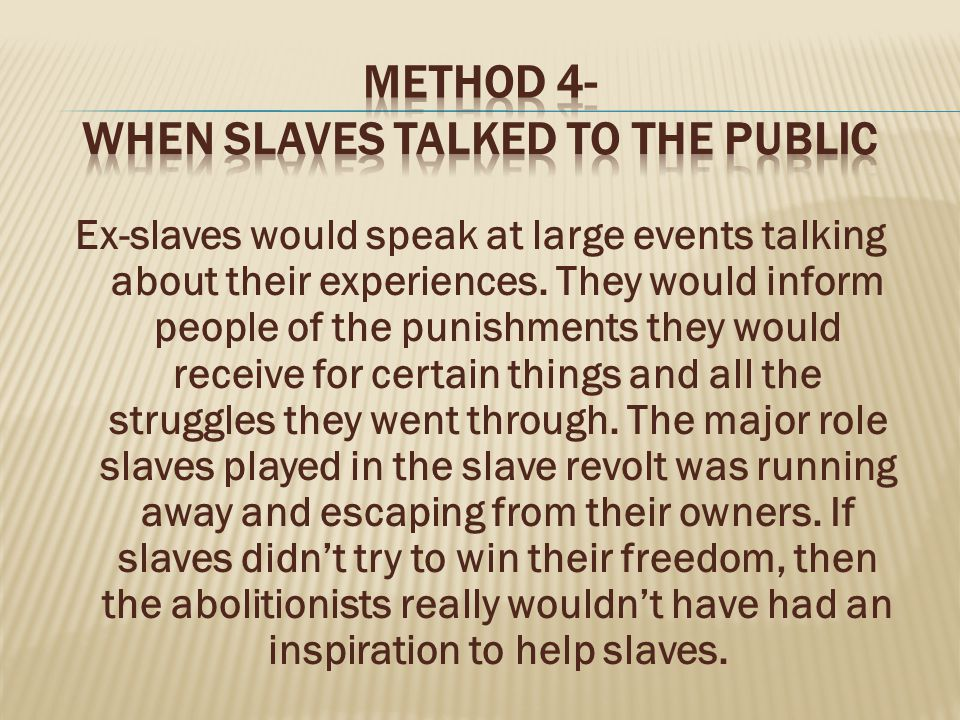 Ex-slaves would speak at large events talking about their experiences.