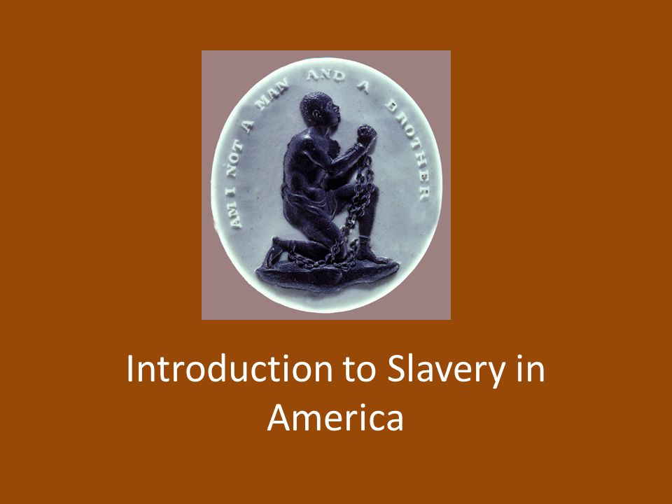 Introduction to Slavery in America