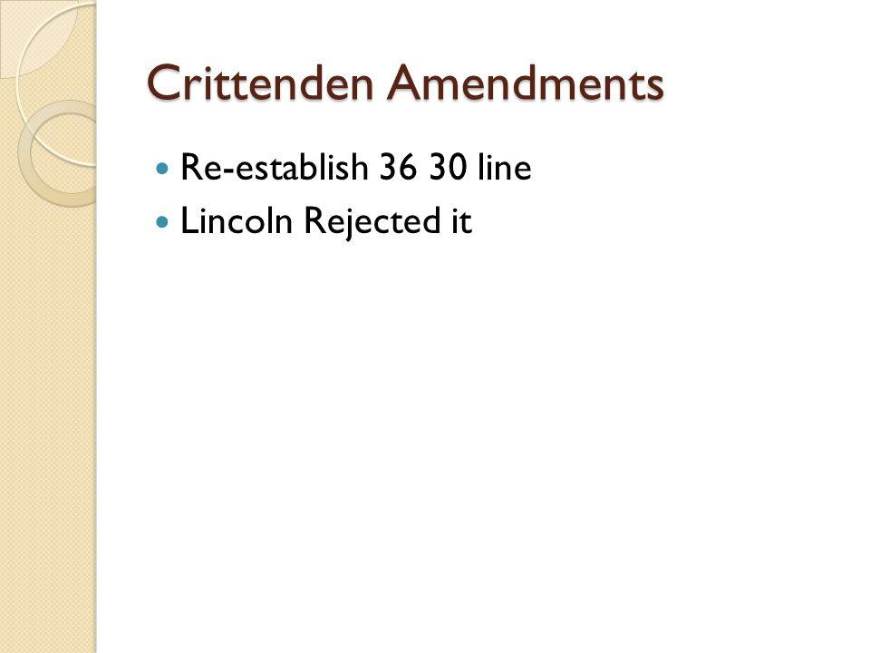 Crittenden Amendments Re-establish 36 30 line Lincoln Rejected it