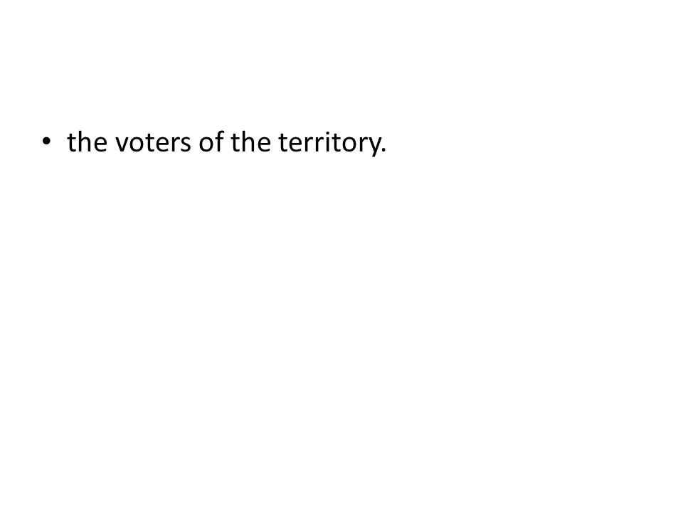 the voters of the territory.