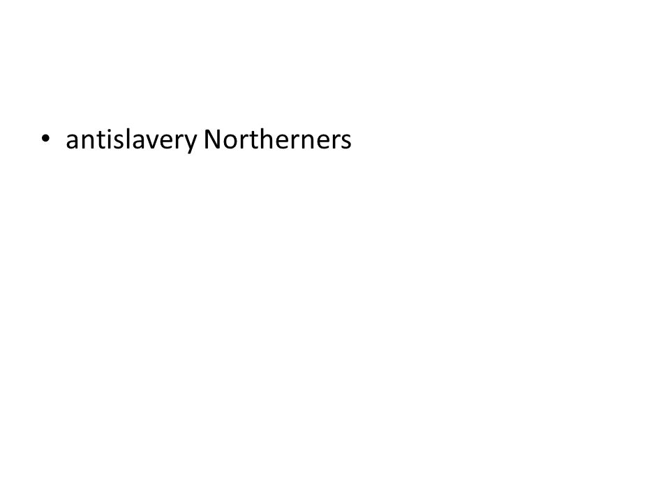 antislavery Northerners