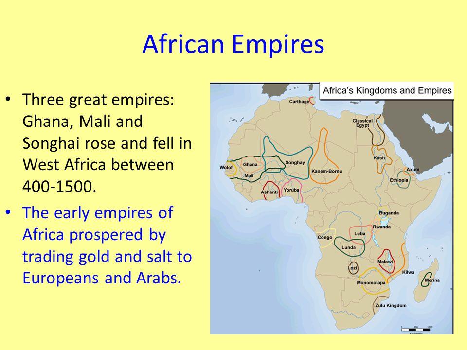 African Empires Three great empires: Ghana, Mali and Songhai rose and fell in West Africa between 400-1500.