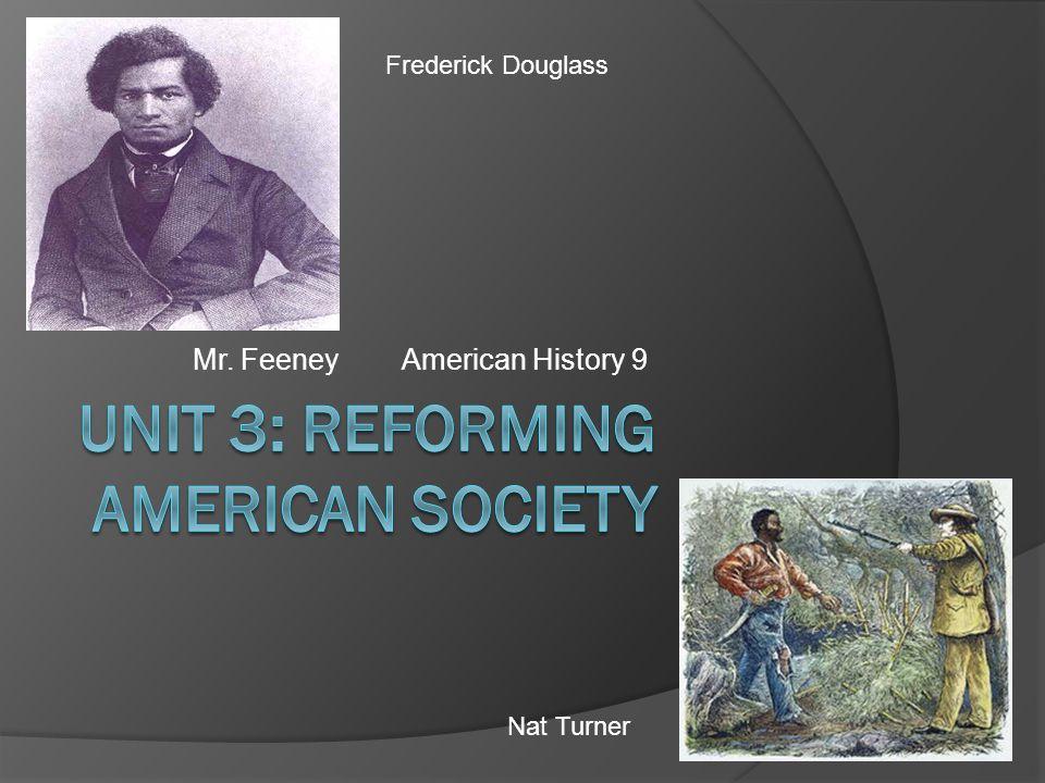 Mr. FeeneyAmerican History 9 Frederick Douglass Nat Turner