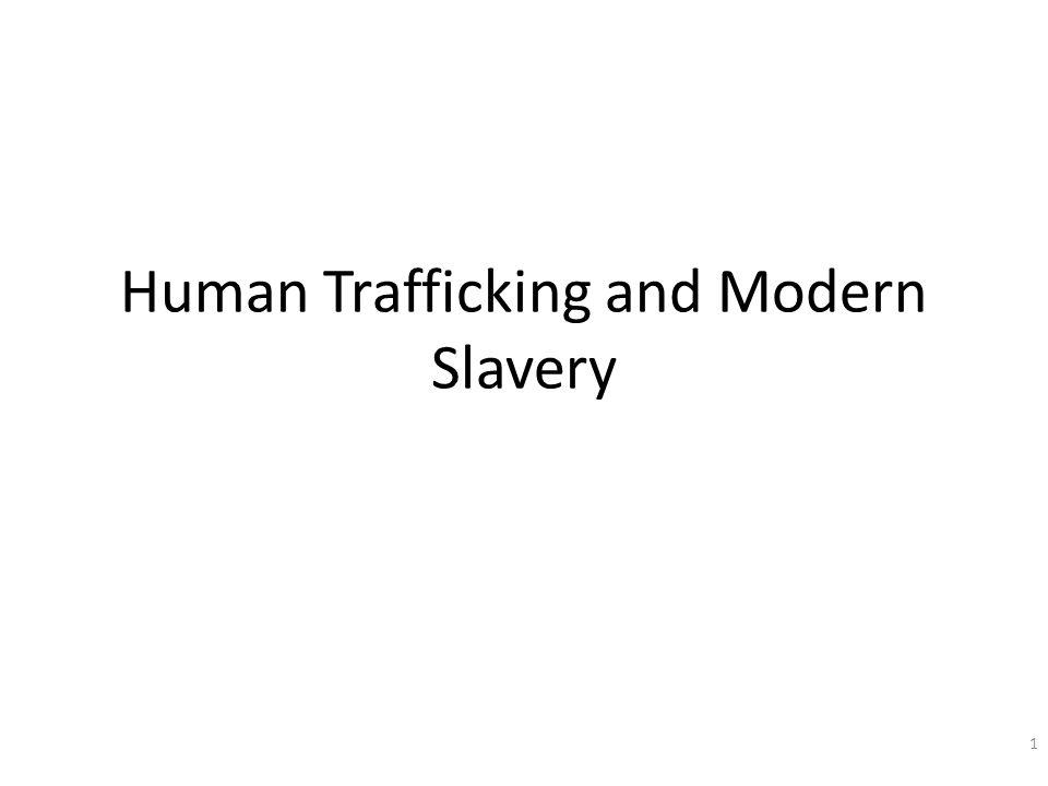 Human Trafficking and Modern Slavery 1