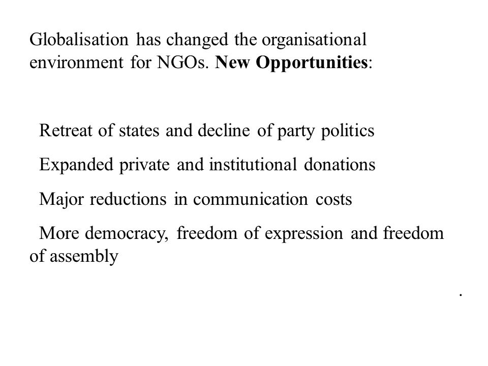 Globalisation has changed the organisational environment for NGOs.