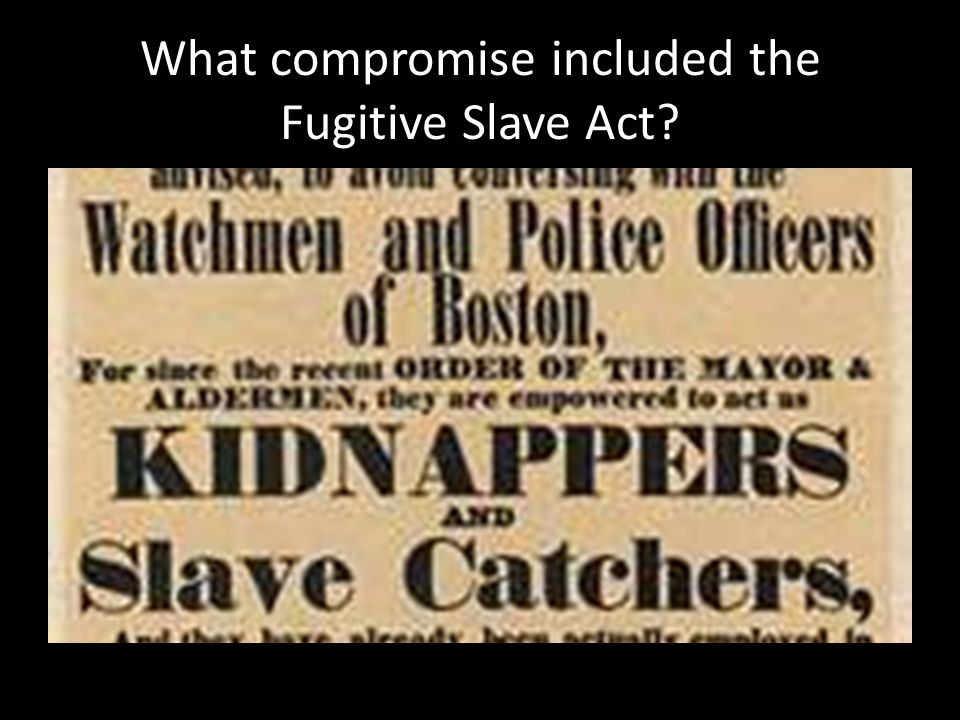 What compromise included the Fugitive Slave Act?