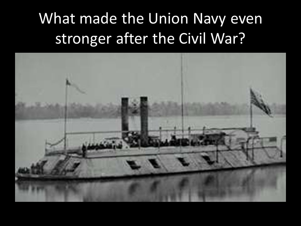 What made the Union Navy even stronger after the Civil War?