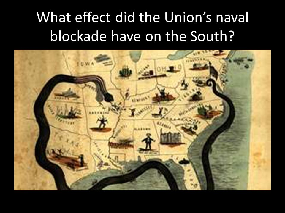 What effect did the Union's naval blockade have on the South?