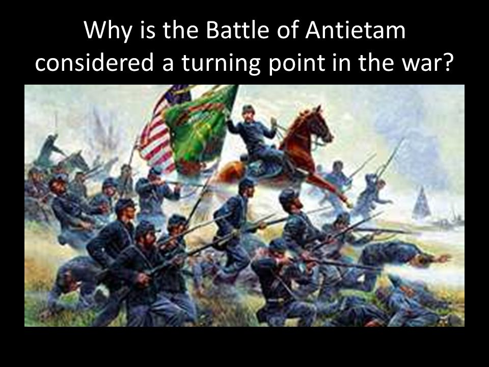 Why is the Battle of Antietam considered a turning point in the war?
