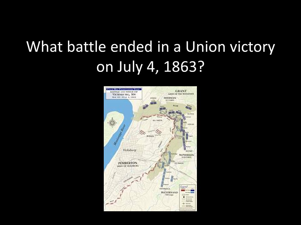 What battle ended in a Union victory on July 4, 1863?