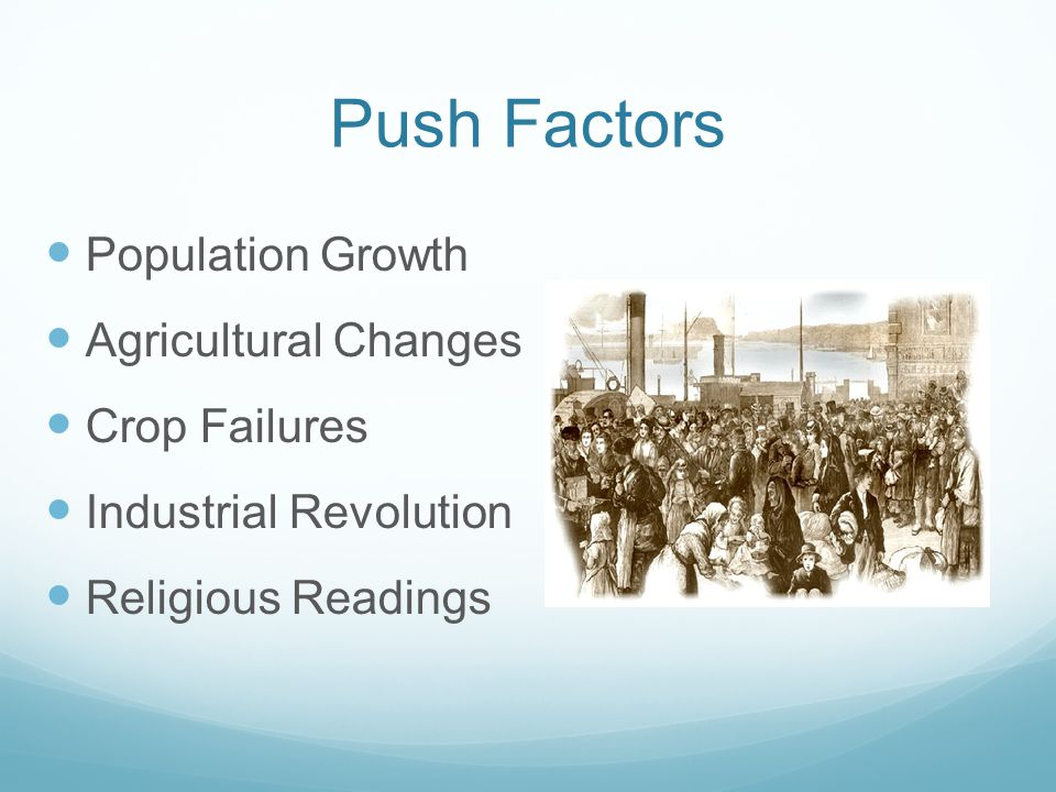 Push Factors Population Growth Agricultural Changes Crop Failures Industrial Revolution Religious Readings