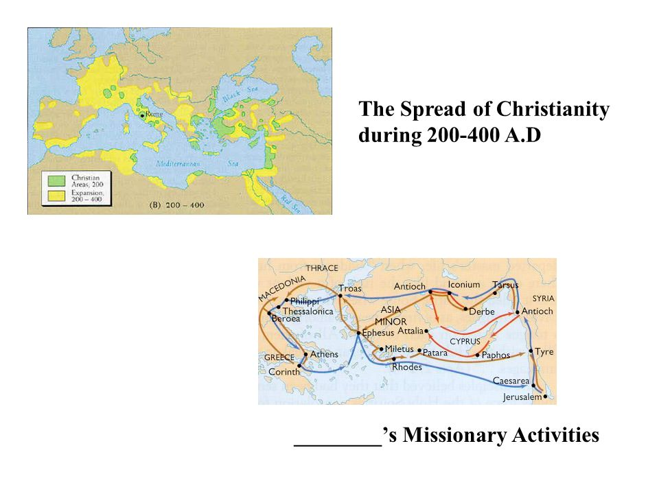 ________'s Missionary Activities The Spread of Christianity during 200-400 A.D