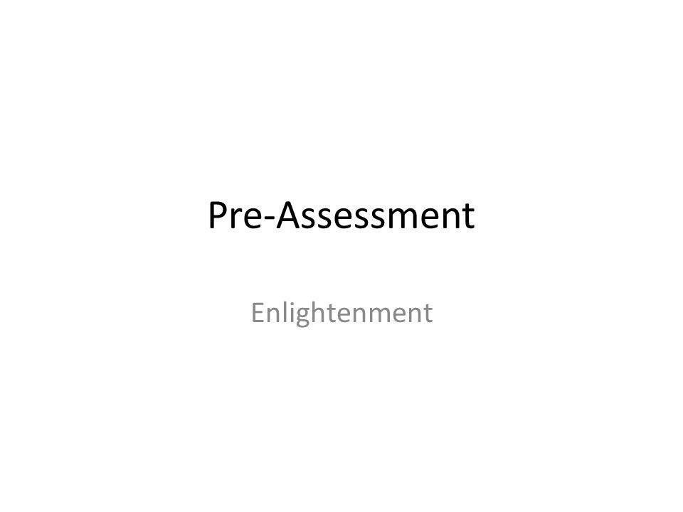 Pre-Assessment Enlightenment