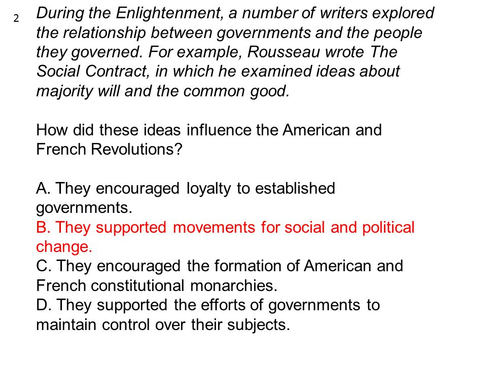 During the Enlightenment, a number of writers explored the relationship between governments and the people they governed. For example, Rousseau wrote