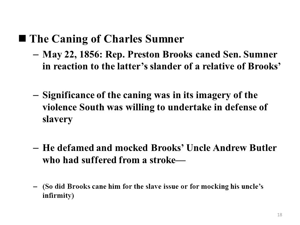The Caning of Charles Sumner – May 22, 1856: Rep. Preston Brooks caned Sen.