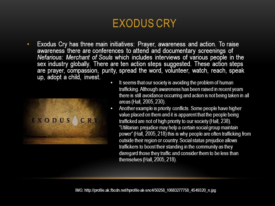 EXODUS CRY Exodus Cry has three main initiatives: Prayer, awareness and action.