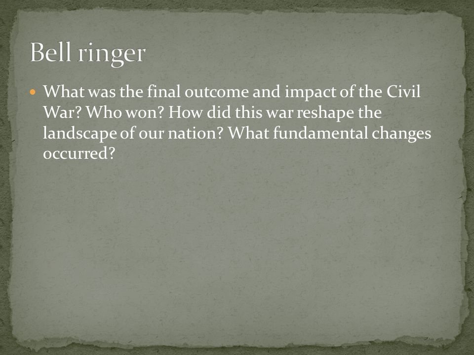 What was the final outcome and impact of the Civil War.