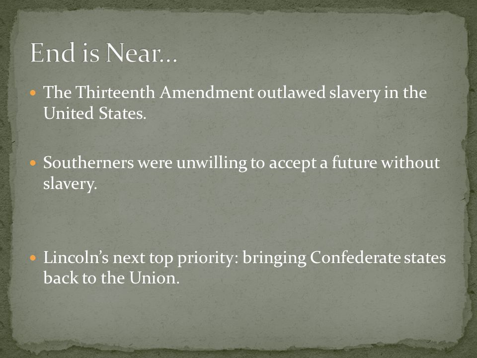 The Thirteenth Amendment outlawed slavery in the United States.