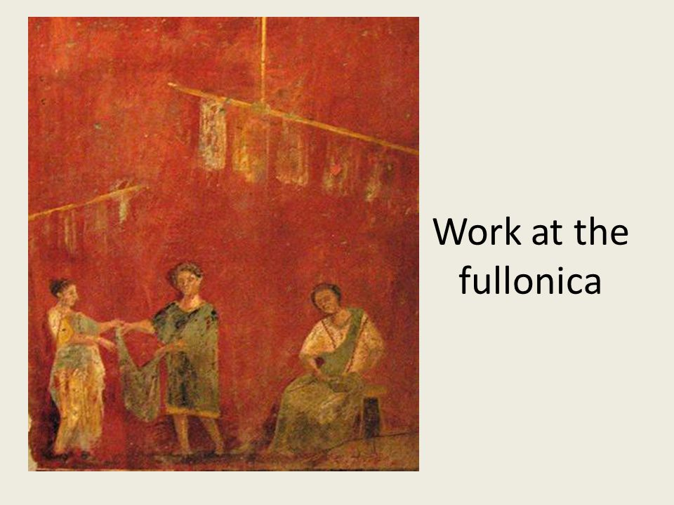 Work at the fullonica
