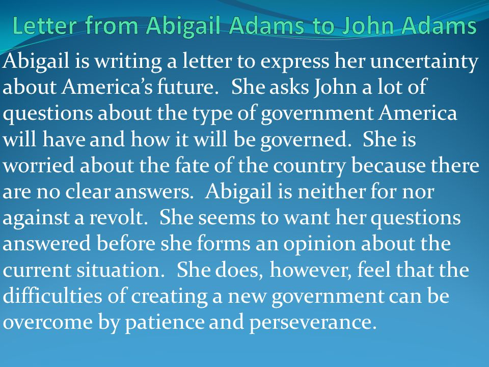 Abigail is writing a letter to express her uncertainty about America's future.