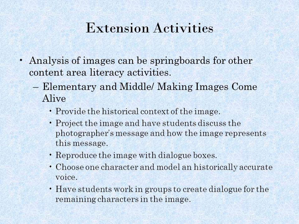 Extension Activities Analysis of images can be springboards for other content area literacy activities.