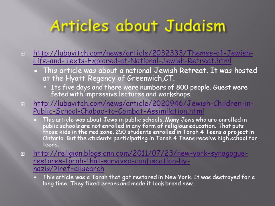  http://lubavitch.com/news/article/2032333/Themes-of-Jewish- Life-and-Texts-Explored-at-National-Jewish-Retreat.html http://lubavitch.com/news/article/2032333/Themes-of-Jewish- Life-and-Texts-Explored-at-National-Jewish-Retreat.html  This article was about a national Jewish Retreat.