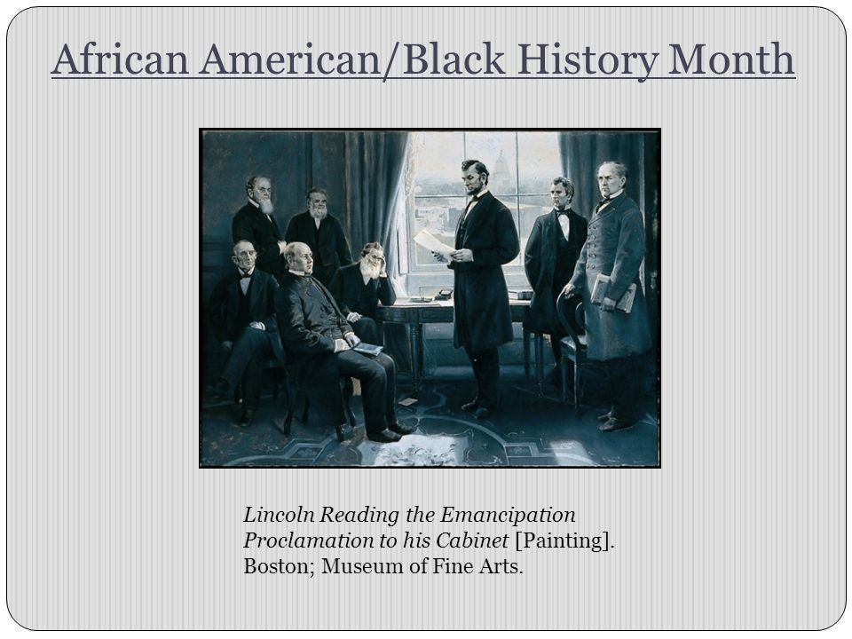 African American/Black History Month Lincoln Reading the Emancipation Proclamation to his Cabinet [Painting].