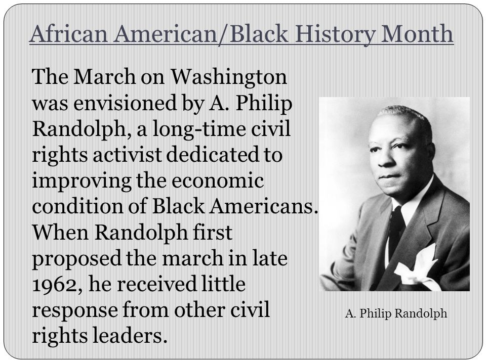 The March on Washington was envisioned by A.