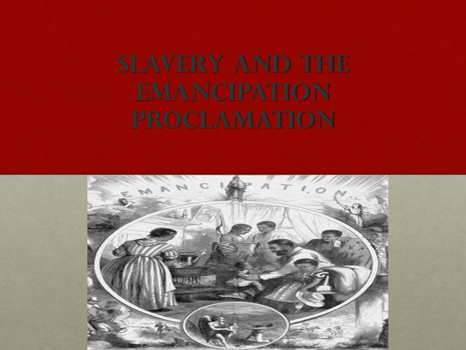 Slavery and The Emancipation Proclamation