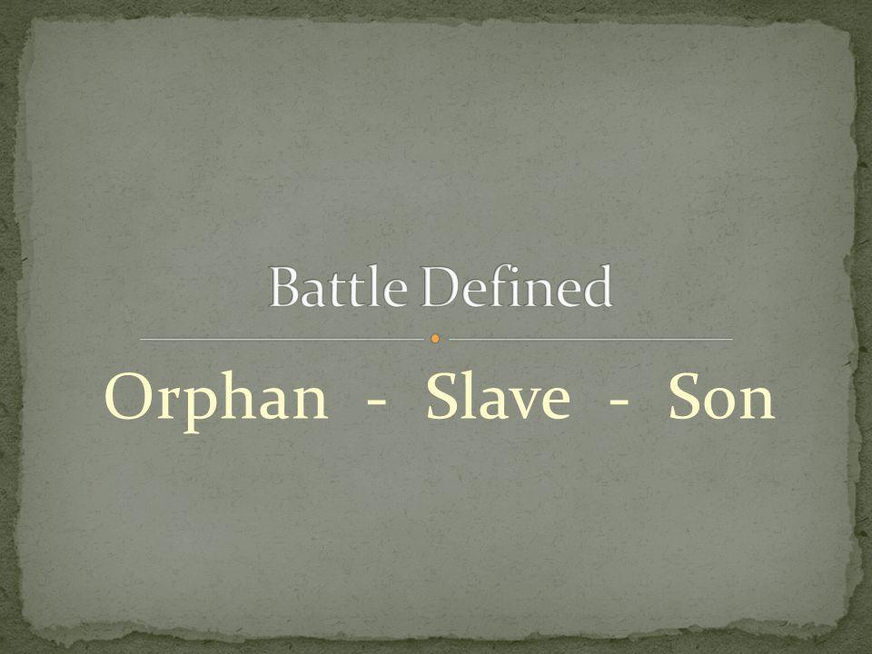 Orphan - Slave - Son