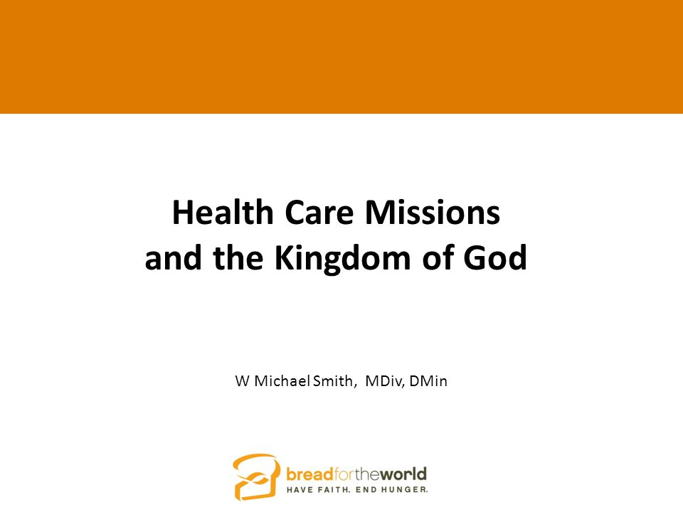 Health Care Missions and the Kingdom of God al Sensitivity in Medical Missions W Michael Smith, MDiv, DMin