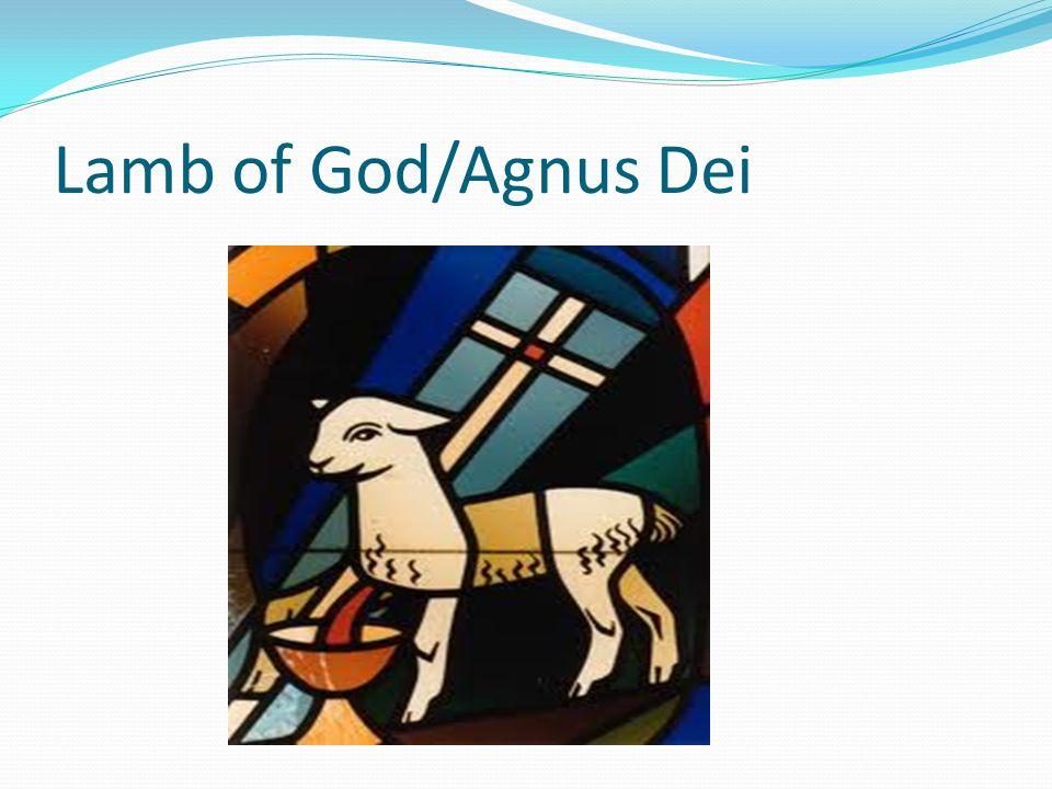 Lamb of God/Agnus Dei