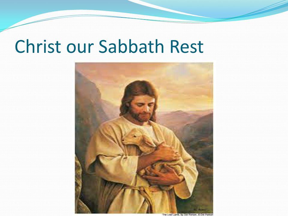 Christ our Sabbath Rest