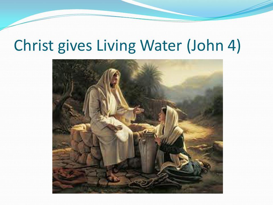 Christ gives Living Water (John 4)