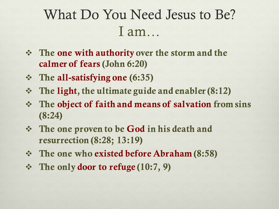 What Do You Need Jesus to Be.